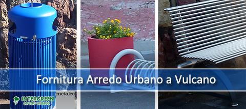 Fornitura di Arredo Urbano a Vulcano